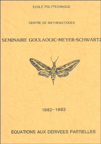 Yves Meyer et Richard Beals - Séminaire Goulaouic - Meyer - Schwartz - Equations aux dérivées partielles 1982-1983.