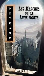 Yves Meynard - Marches de la Lune morte (Les).
