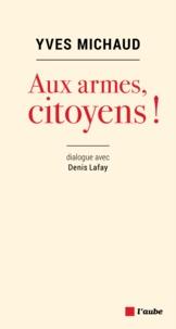 Yves Michaud - Aux armes, citoyens !.