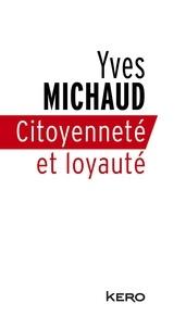 Yves Michaud - Citoyenneté et loyauté.