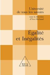 Yves Michaud et  Collectif - Egalité et inégalités.