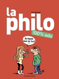 Yves Michaud - La philo 100 % ado.