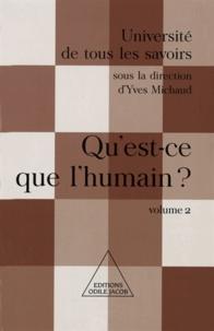 Yves Michaud - Qu'est-ce que l'humain ? - (Volume 2).