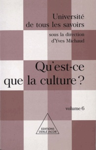 Yves Michaud - Qu'est-ce que la culture ? - (Volume 6).