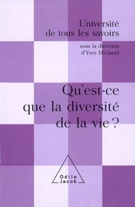 Yves Michaud et  Collectif - Qu'est-ce que la diversité de la vie ?.