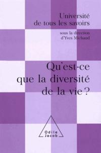 Yves Michaud - Qu'est-ce que la diversité de la vie ? - (Volume 11).