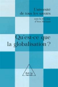 Yves Michaud - Qu'est-ce que la globalisation ? - (Volume 12).