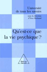 Yves Michaud - Qu'est-ce que la vie psychique ? - (Volume 7).