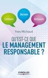 Yves Michaud - Qu'est-ce que le management responsable ? - Confiance, décision, réflexivité.
