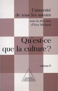 Yves Michaud et  Collectif - Université de tous les savoirs - Tome 6, Qu'est-ce que la culture ?.