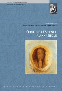 Yves-Michel Ergal - Ecriture et silence au XXe siècle.