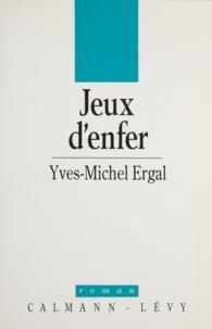 Yves-Michel Ergal - Jeux d'enfer.