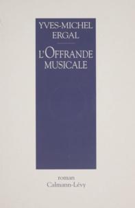 Yves-Michel Ergal - L'offrande musicale.