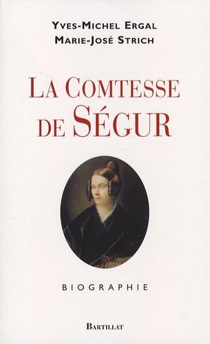 Yves-Michel Ergal et Marie-José Strich - La Comtesse de Ségur.