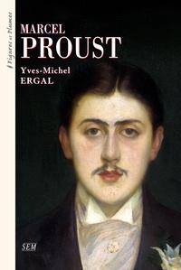 Yves-Michel Ergal - Marcel Proust.