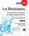 Yves-Michel Leporcher et Frédéric Goujon - Les Blockchains - De la théorie à la pratique, de l'idée à l'implémentation.