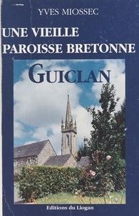 Yves Miossec - Guiclan : Une vieille paroisse bretonne.