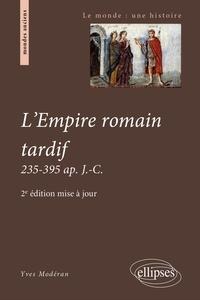 Yves Modéran - L'empire romain tardif - 235-395 ap. J-C.