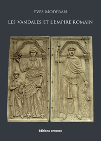 Yves Modéran et Michel-Yves Perrin - Les Vandales et l'Empire romain.