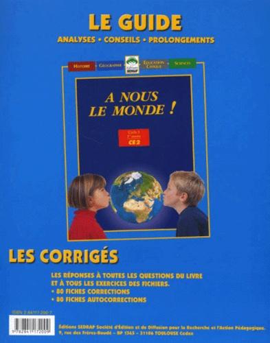 Yves Mole - A nous le monde ! CE2 Cycle 3 1ère année. - Le guide, Les corrigés.