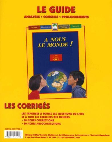 Yves Mole - A nous le monde ! CM1 Cycle 3 2e année - Le guide, Les corrigés.