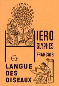Yves Monin et  Emmanuel - HIEROGLYPHES FRANCAIS ET LANGUE DES OISEAUX.