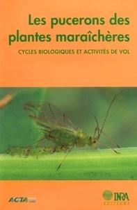 LES PUCERONS DES CULTURES MARAICHERES. Cycles biologiques et activités de vol.pdf
