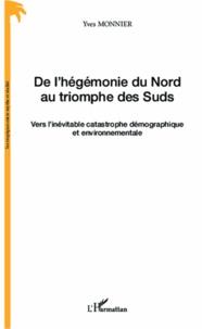 De lhégémonie du Nord au triomphe des Suds - Vers linévitable catastrophe démographique et environnementale.pdf