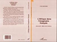 Yves Monnier - L'afrique dans l'imaginaire francais (fin du xixe - debut du xxe siecle).