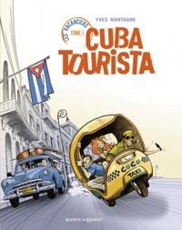 Yves Montagne - Cuba Tourista Tome 1 : Les vacanciers.