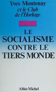 Yves Montenay et  Club de l'Horloge - Le socialisme contre le tiers monde.