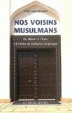 Yves Montenay - Nos voisins musulmans - Histoire et mécanisme d'une méfiance réciproque.