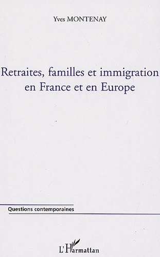 Yves Montenay - Retraites, famille et immigration en France et en Europe.