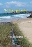 Yves Montmartin - Le livre qui vole - Roman.