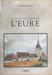 Yves Montron - À la découverte de l'Eure.