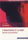 Yves Morhain - L'adolescence et la mort - Approche psychanalytique.