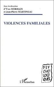 Yves Morhain et Jean-Pierre Martineau - Violences familiales.