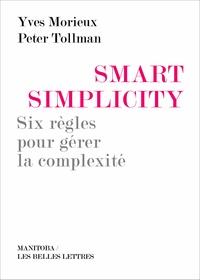 Yves Morieux - Smart simplicity - Six règles pour gérer la complexité sans devenir compliqué.