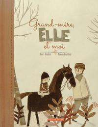 Yves Nadon et Manon Gauthier - Grand-mère, elle et moi.