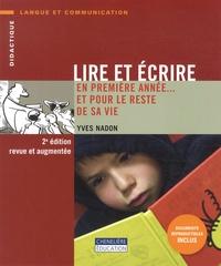 Yves Nadon - Lire et écrire en première année... et pour le reste de sa vie.