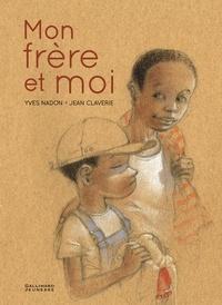 Yves Nadon - Mon frère et moi.