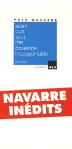 Yves Navarre - Avant que tout me devienne insupportable.