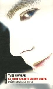 Yves Navarre - Le petit galopin de nos corps.