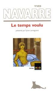 Yves Navarre - Le temps voulu.