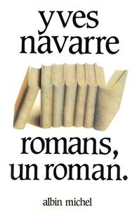 Yves Navarre - Romans, un roman.