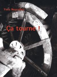 Yves Neyrolles - Ca tourne !.