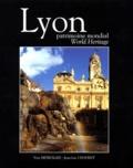 Yves Neyrolles et Jean-Luc Chavent - Lyon, Patrimoine mondial - World heritage.