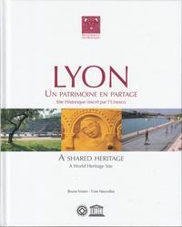Yves Neyrolles et Bruno Voisin - Lyon, un patrimoine en partage - Site historique inscrit par l'UNESCO.