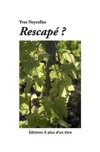 Yves Neyrolles - Rescapé?.