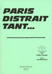 Yves-Noël Genod et Frédéric Teschner - Paris distrait tant ....